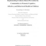 Implementing Evidence-Based Prevention by Communities to Promote Cognitive, Affective, and Behavioral Health in Children by and Medicine National Academies of Sciences Engineering