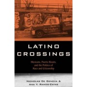 Latino Crossings by Nicholas DeGenova