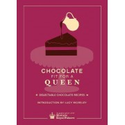 Chocolate Fit for A Queen by Historic Royal Palaces Enterprises Limited