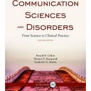 Communication Sciences and Disorders: From Science to Clinical Practice by Ronald B. Gillam