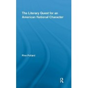The Literary Quest for an American National Character by Finn Pollard