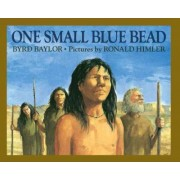 One Small Blue Bead by Byrd Baylor