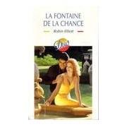 La fontaine de la chance - Robin Elliot - Livre
