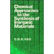 Chemical Approaches to the Synthesis of Inorganic Materials by C. N. R. Rao
