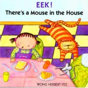 Eek! There's a Mouse in the House by Wong Herbert Yee