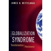 The Globalization Syndrome by James H. Mittelman
