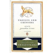 Troilus & Cressida by William Shakespeare
