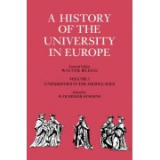 A History of the University in Europe: Volume 1, Universities in the Middle Ages: Universities in the Middle Ages v.1 by Hilde De Ridder-Symoens