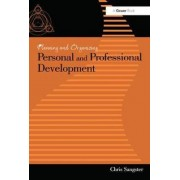 Planning and Organizing Personal and Professional Development by Chris Sangster