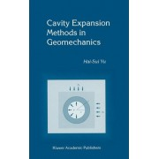 Cavity Expansion Methods in Geomechanics by Hai-Sui Yu