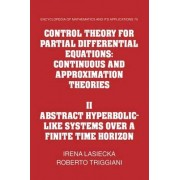 Control Theory for Partial Differential Equations: Volume 2, Abstract Hyperbolic-like Systems Over a Finite Time Horizon: v. 2 by Irena Lasiecka