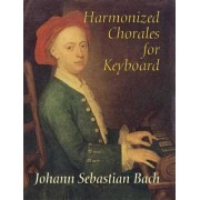 Harmonized Chorales for Keyboard by Johann Sebastian Bach