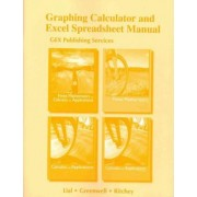Graphing Calculator and Excel Spreadsheet Manual for Finite Mathematics and Calculus with Applications Series by Margaret L. Lial