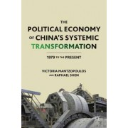 The Political Economy of China's Systemic Transformation by Raphael Shen