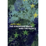 The European Union and the People by Mette Elise Jolly