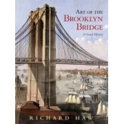 Art of the Brooklyn Bridge by Richard Haw