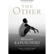 The Other by Ryszard Kapuscinski