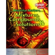Compounds, Mixtures and Solutions by Carol Baldwin