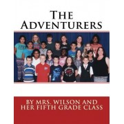 The Adventurers: By Mrs. Wilson and Her Fifth Grade Class