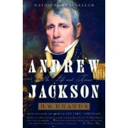 Andrew Jackson by Professor of History H W Brands