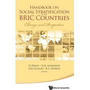 Handbook On Social Stratification In The Bric Countries: Change And Perspective by Peilin Li