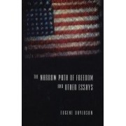 The Narrow Path of Freedom and Other Essays by Eugene Davidson