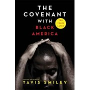 The Covenant with Black America - Ten Years Later by Tavis Smiley
