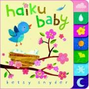 Haiku Baby by Betsy E Snyder