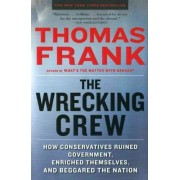 The Wrecking Crew by Thomas Frank