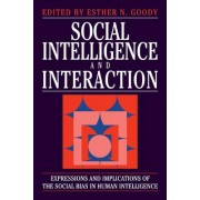 Social Intelligence and Interaction by Esther N. Goody