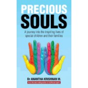 Precious Souls: A Journey Into the Inspiring Lives of Special Children and Their Families.