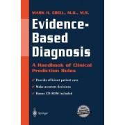 Evidence-based Diagnosis by Mark H. Ebell
