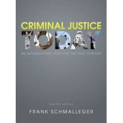 Criminal Justice Today by Frank J. Schmalleger