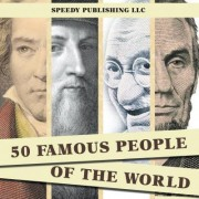50 Famous People of the World by Speedy Publishing LLC
