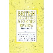 British Elections and Parties Review: Volume 11 by Jon Tonge