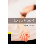 Love Or Money? Oxford Bookworms Library: Stage 1