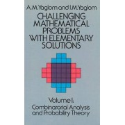Challenging Mathematical Problems with Elementary Solutions, Vol. I by A. M. Yaglom