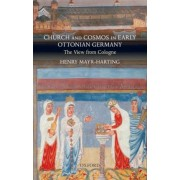Church and Cosmos in Early Ottonian Germany by Henry Mayr-Harting