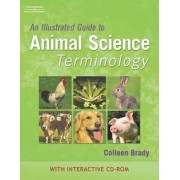 An Illustrated Guide to Animal Science Terminology by Colleen Brady