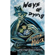 Ways of Dying by Zakes Mda