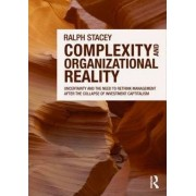 Complexity and Organizational Reality by Ralph D. Stacey