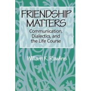 Friendship Matters by William Rawlins