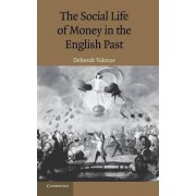 The Social Life of Money in the English Past by Deborah Valenze