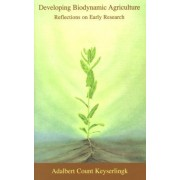 Developing Biodynamic Agriculture: Reflections On Early Research