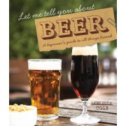 Let Me Tell You About Beer by Melissa Cole