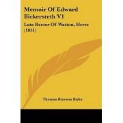 Memoir Of Edward Bickersteth V1 by Thomas Rawson Birks