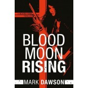 Blood Moon Rising by Mark Dawson