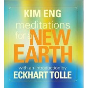 Meditations for a New Earth by Kim Eng