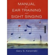 Manual for Ear Training and Sight Singing by Gary S. Karpinski