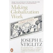 Making Globalization Work by Joseph Stiglitz